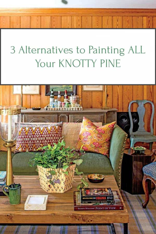 3 Alternatives to Painting ALL Your Knotty Pine