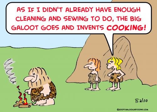 Funny picture: If I didn't already have enough cleaning and sewing to do, the big galoot goes and invents cooking!