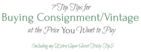 7 tips for buying consignment vintage cheap