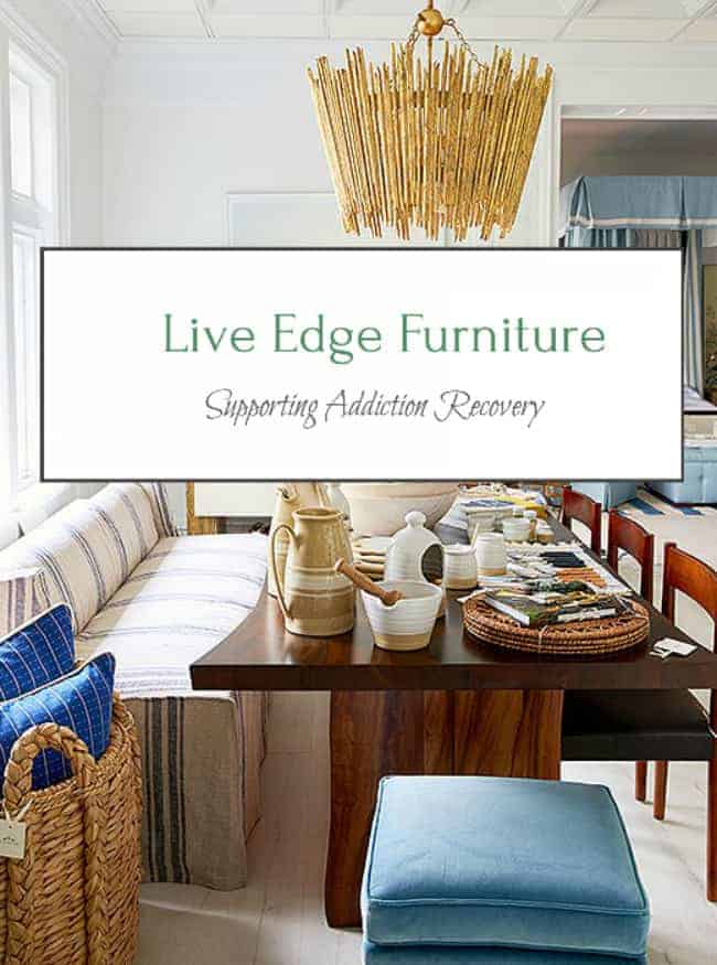 live edge furniture addiction recovery