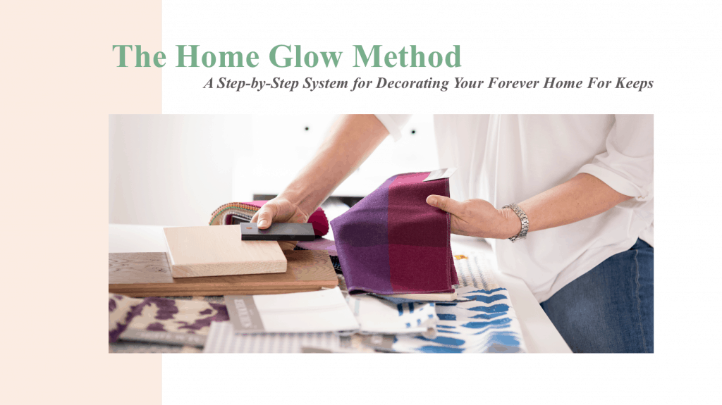 The Home Glow Method Online Design Course for Homeowners